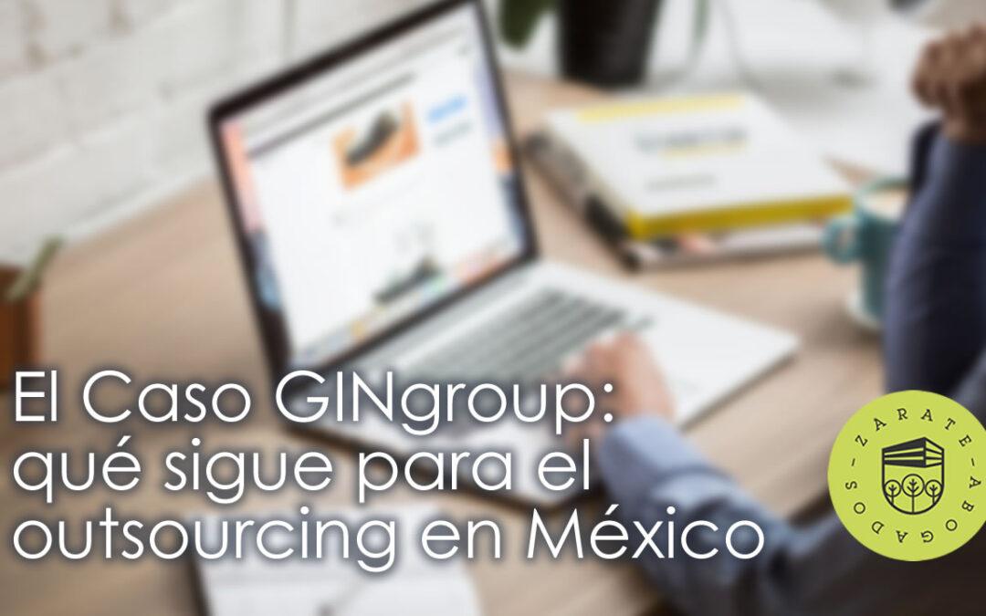 GINgroup, el más grande administrador de personal, enfrenta acusación histórica; qué sigue para el outsourcing en México