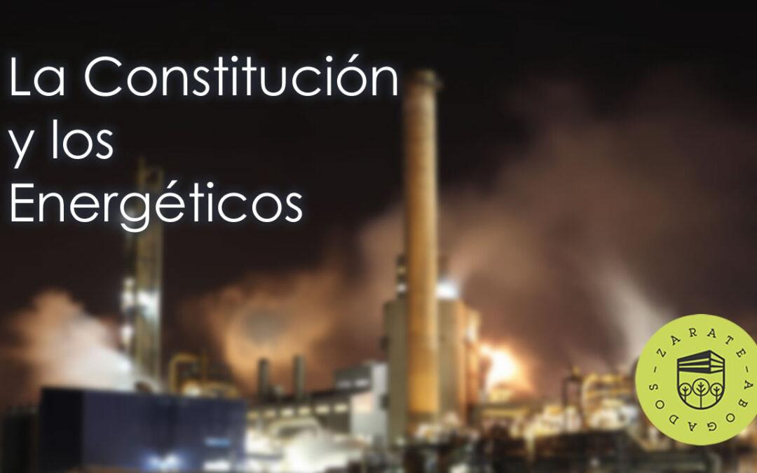 Qué dice la Constitución Mexicana sobre los energéticos