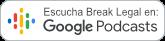 Escucha Break Legal en Google Podcast, podcast legal de Zárate Abogados
