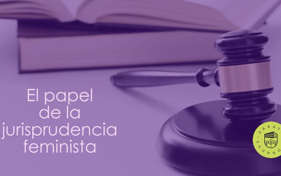 El papel de la jurisprudencia feminista