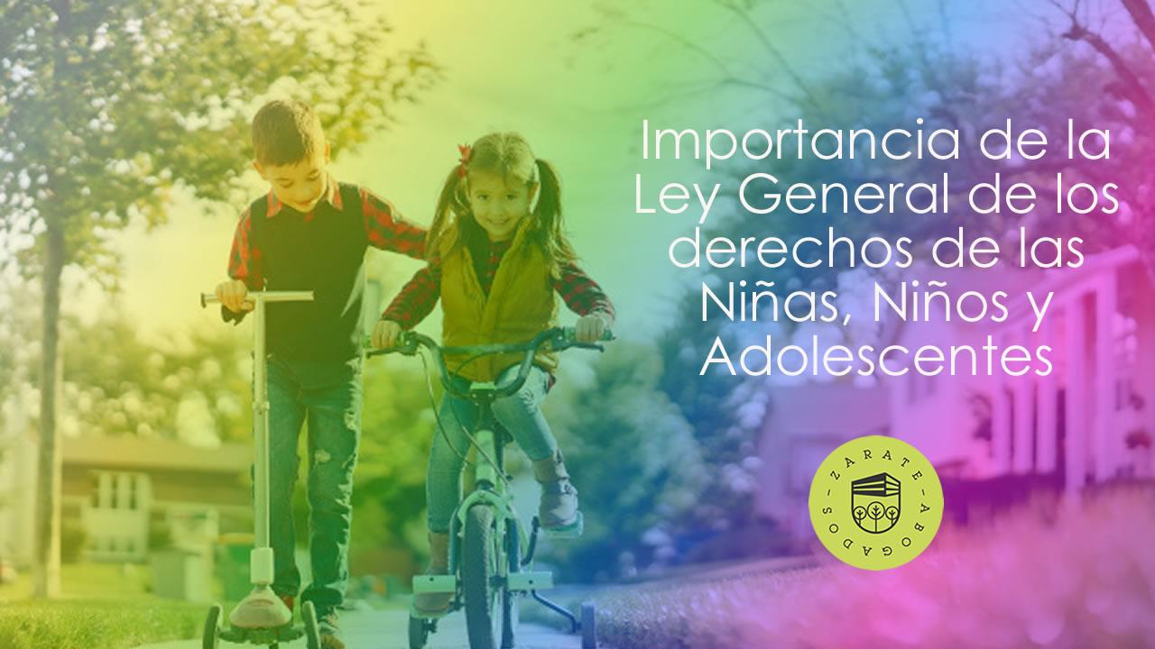 Importancia de la Ley General de los derechos de las Niñas, Niños y Adolescentes