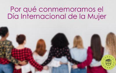 Por qué conmemoramos el Día Internacional de la Mujer