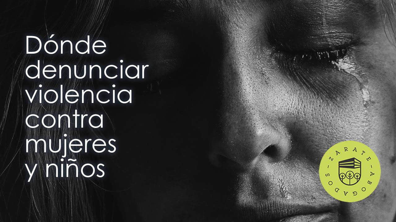 denuncia de violencia contra mujeres y niños
