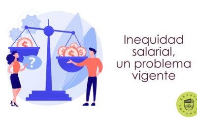 La inequidad salarial, un problema vigente