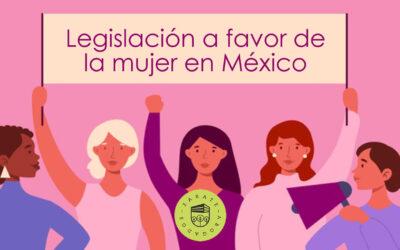 El avance de la legislación a favor de la mujer en México