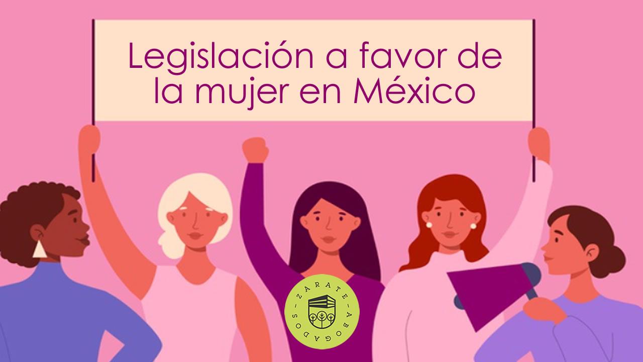 legislación a favor de la mujer en México