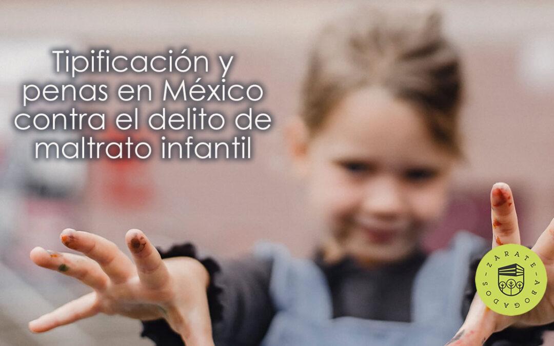 Tipificación y penas en México contra el delito de maltrato infantil