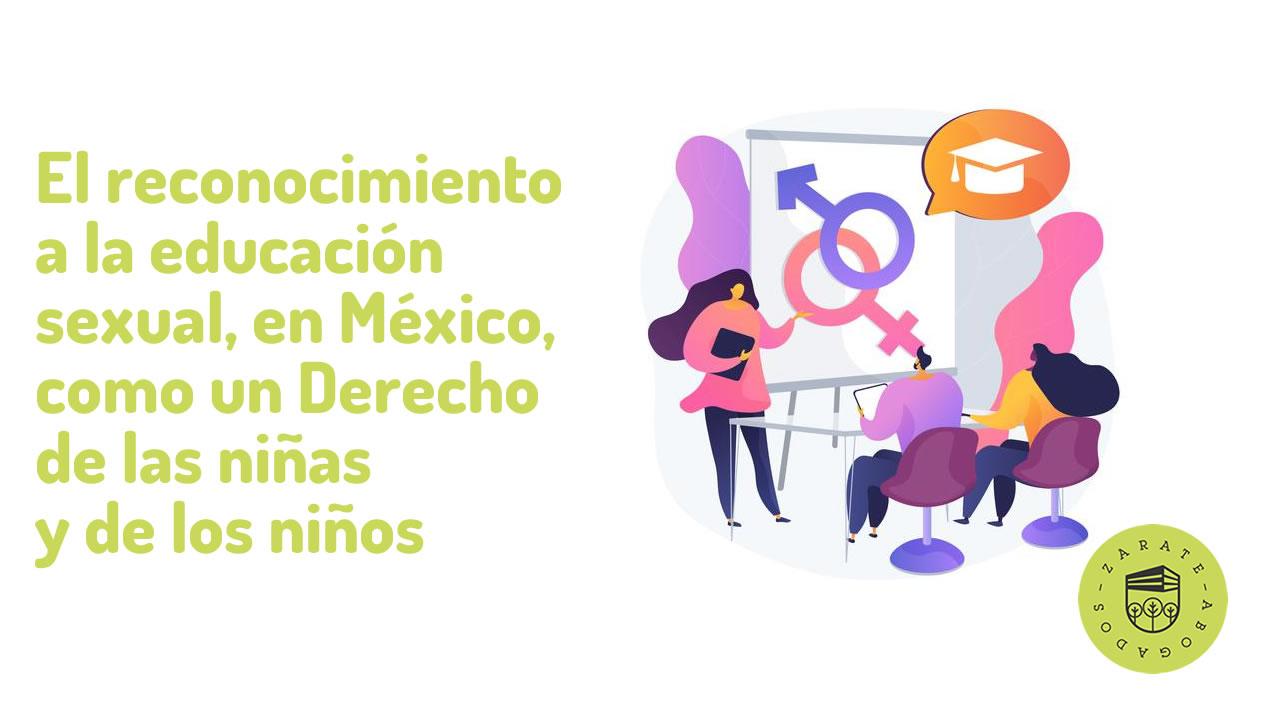 El reconocimiento a la educación sexual, en México, como un Derecho de las niñas y de los niños