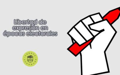 Libertad de expresión en épocas electorales