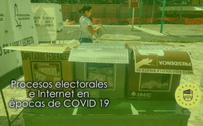 Procesos electorales e Internet en épocas de COVID 19