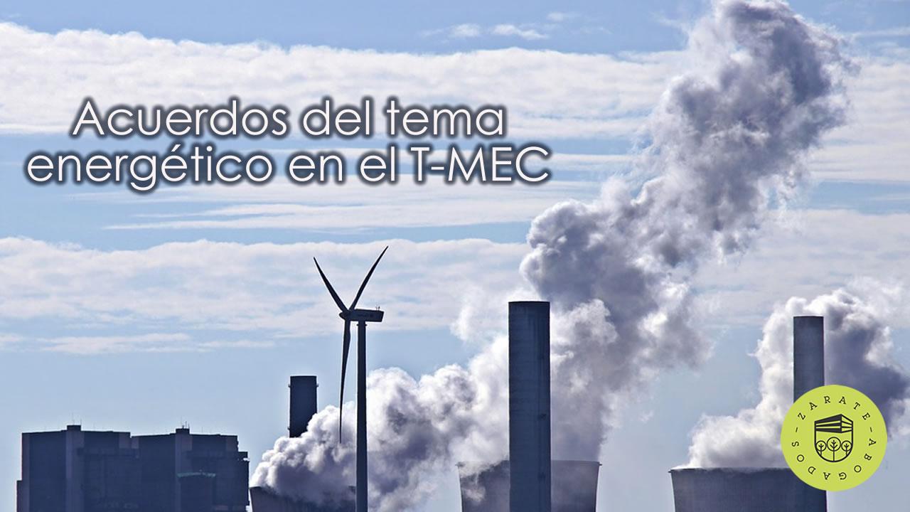 Acuerdos del tema energético en el T-MEC