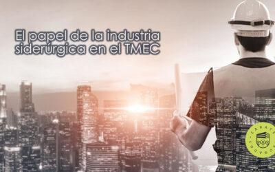 El papel de la industria siderúrgica en el TMEC