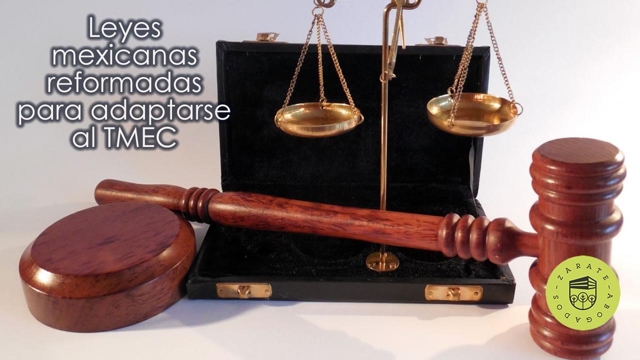 Leyes mexicanas reformadas para adaptarse al TMEC