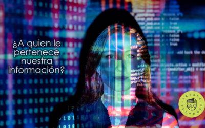 ¿A quien le pertenece nuestra información?
