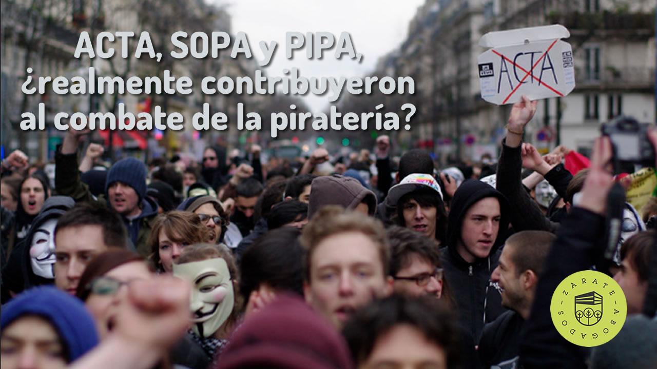 ACTA, SOPA y PIPA, ¿realmente contribuyeron al combate de la piratería?