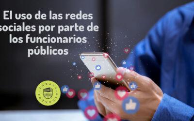 El uso de las redes sociales por parte de los funcionarios públicos