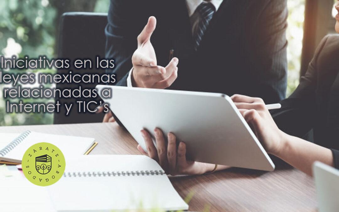Iniciativas en las leyes mexicanas relacionadas a Internet y TIC's
