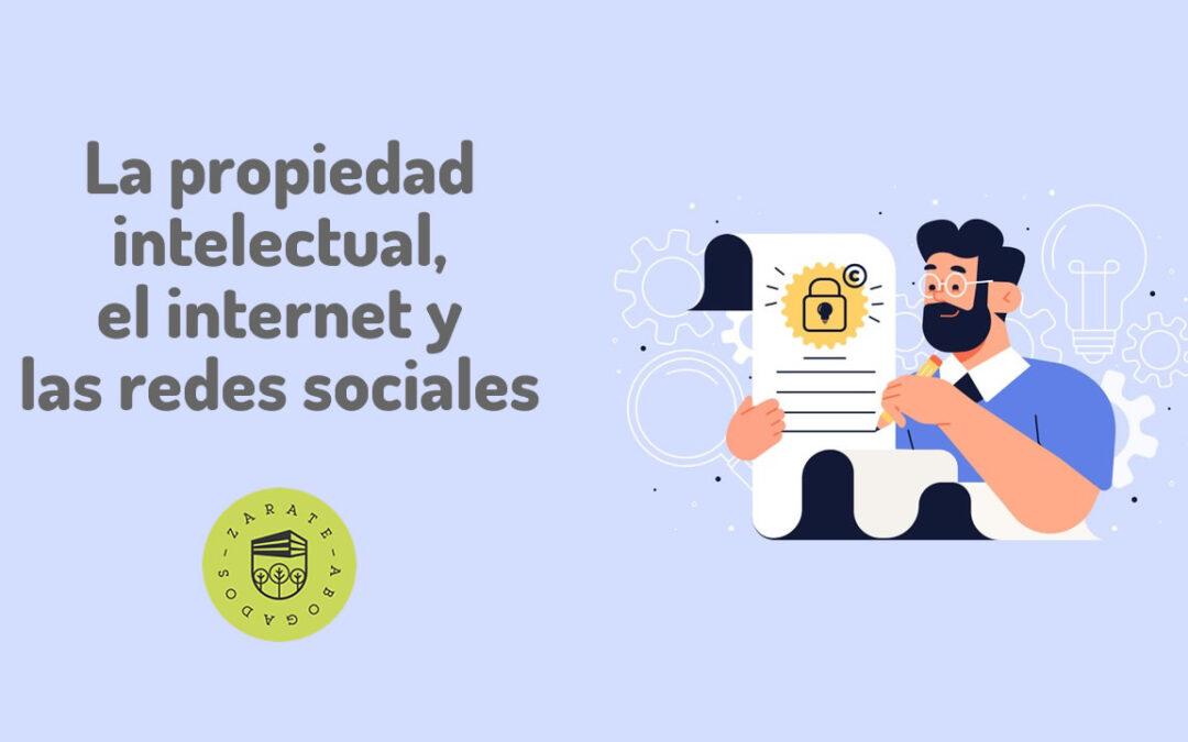 La propiedad intelectual, el internet y las redes sociales