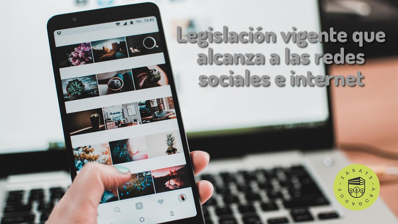 Legislación vigente que alcanza a las redes sociales e internet