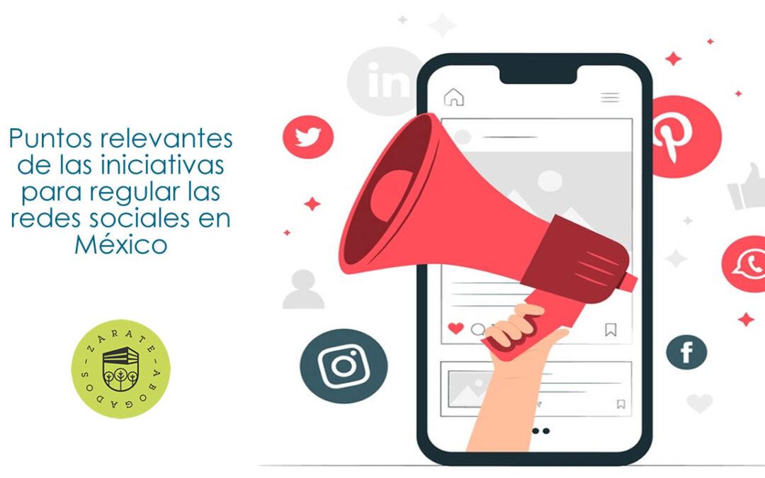 Puntos relevantes de las iniciativas para regular las redes sociales en México