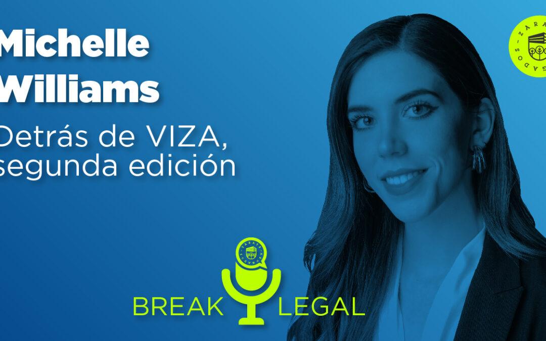 Break Legal Ep. 13 – Detrás de VIZA, segunda edición
