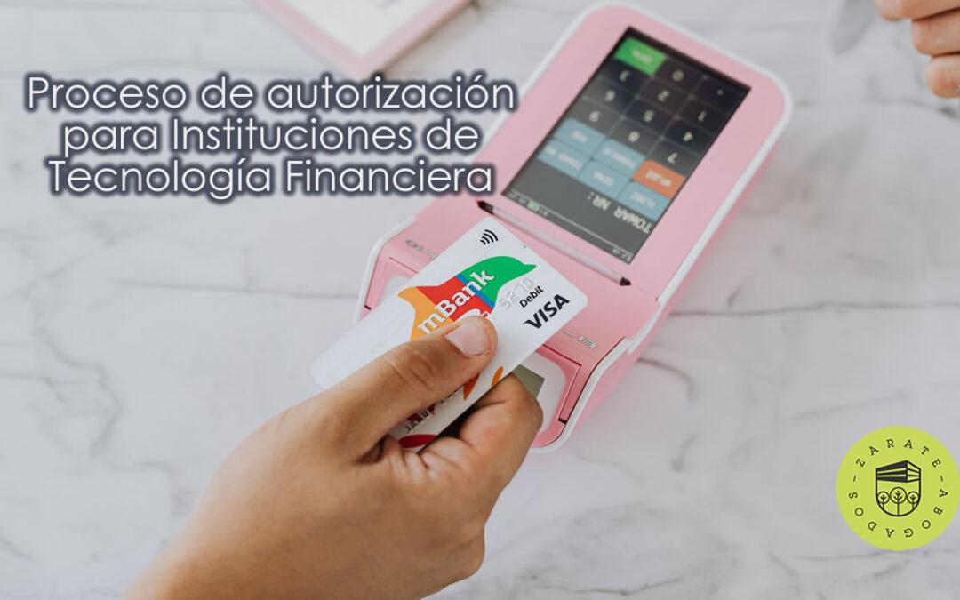 Proceso de autorización para Instituciones de Tecnología Financiera