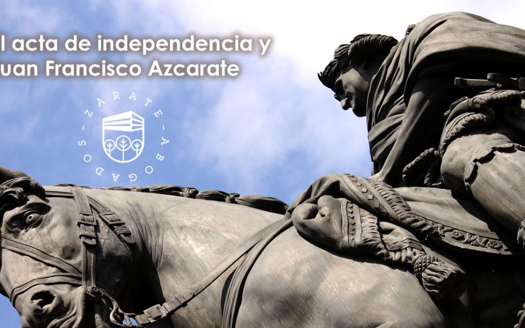 El acta de independencia y Juan Francisco Azcarate