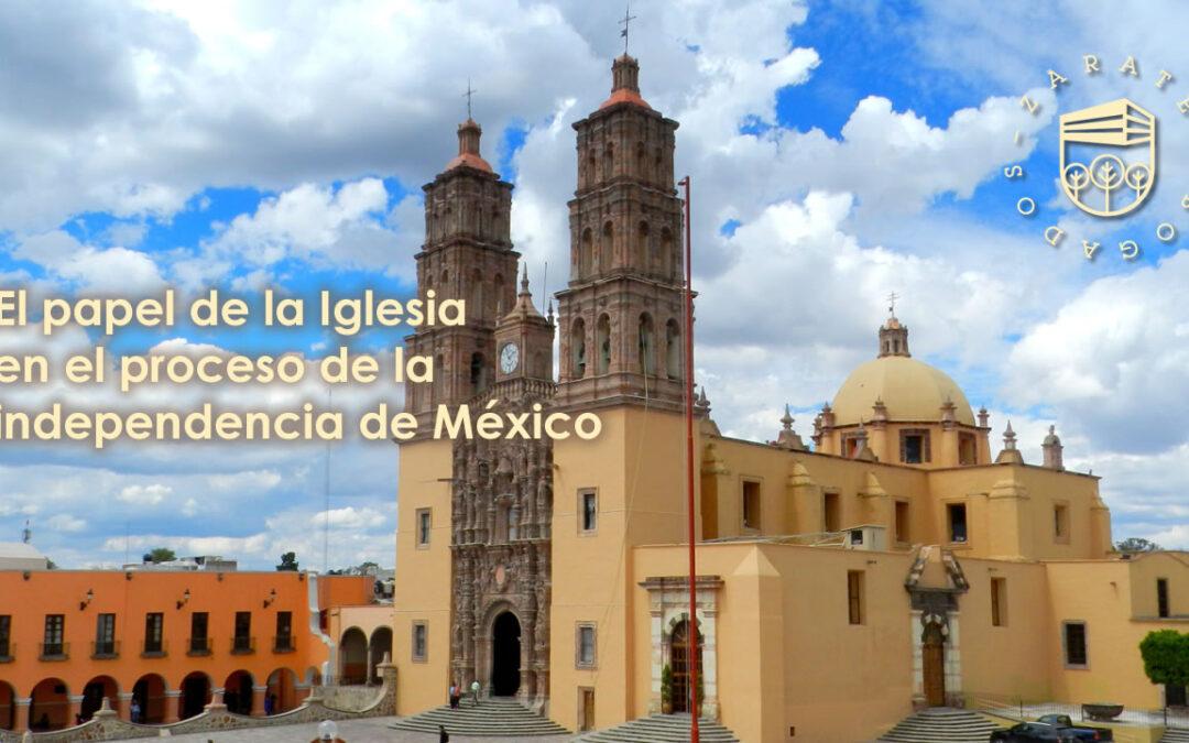 El papel de la Iglesia en el proceso de independencia de México