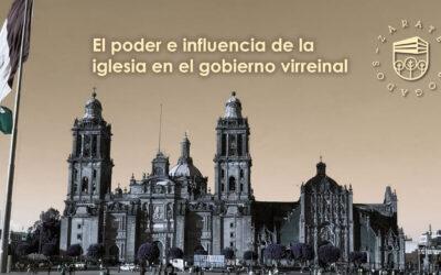 El poder e influencia de la iglesia en el gobierno virreinal
