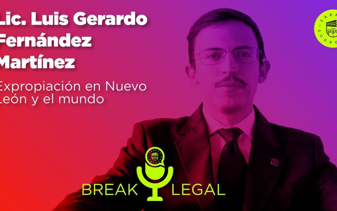 Break Legal Ep. 15 – Expropiación en Nuevo León y el mundo