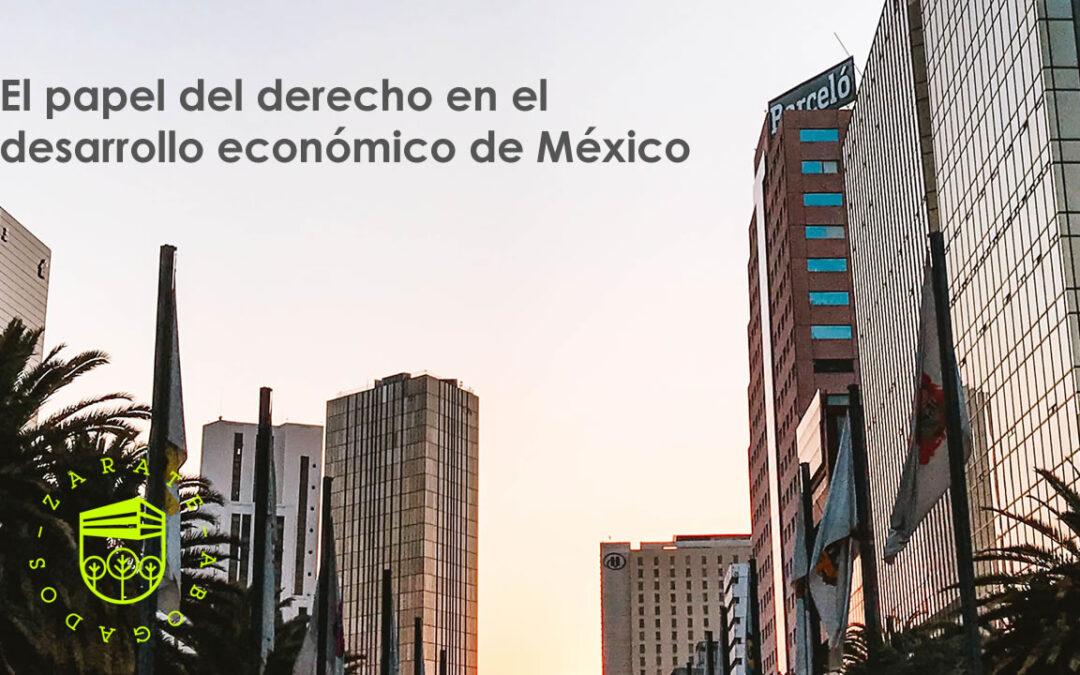 El papel del derecho en el desarrollo económico de México